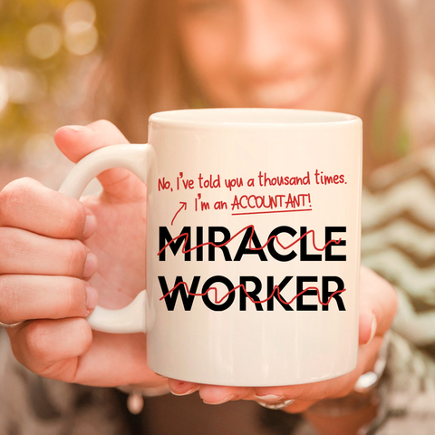 Image of I'm An Accountant Not Miracle Worker 11oz 15oz Coffee Mug