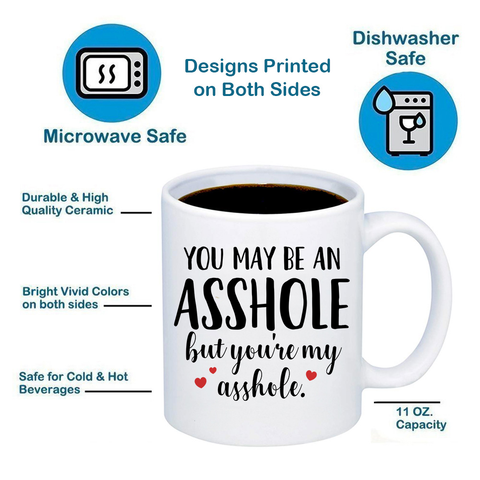 Image of You May be An Ahole But You're My Ahole 11oz 15oz Coffee Mug