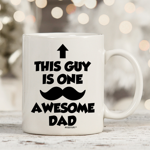 Image of This Guy is One Awesome Dad with Mustache 11oz 15oz Coffee Mug