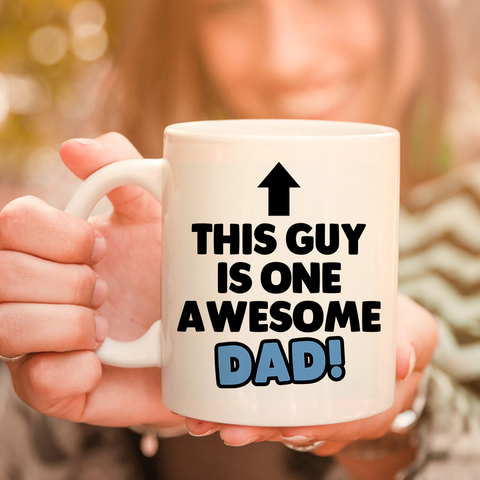 Image of This Guy Is One Awesome Dad 11oz 15oz Coffee Mug