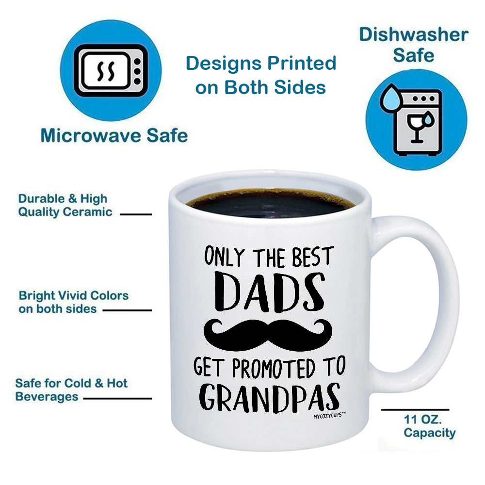 Only The Best Dads Get Promoted to Grandpa 11oz 15oz Coffee Mug