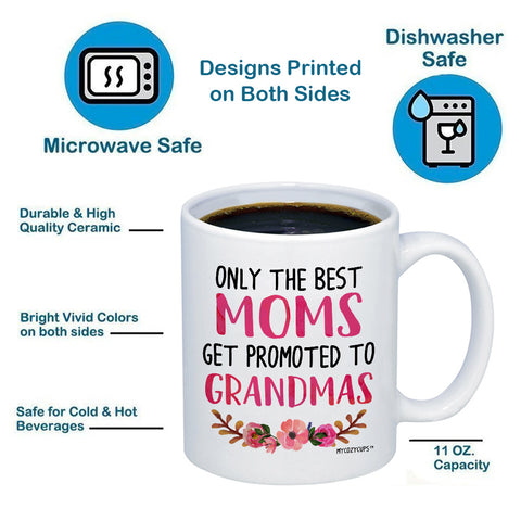 Image of Only the Best Moms Get Promoted to Grandma 11oz 15oz Coffee Mug