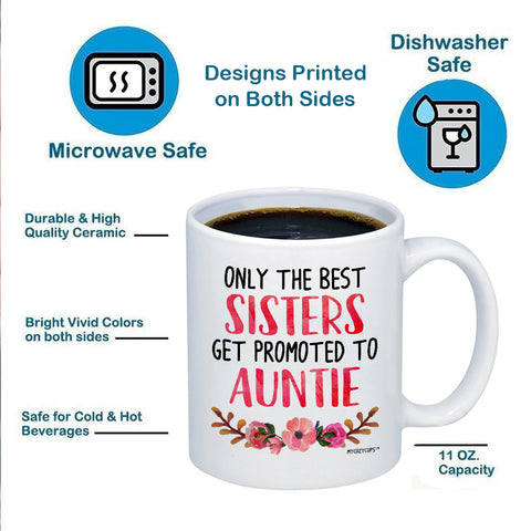 Image of Only The Best Sisters Get Promoted to Auntie 11oz 15oz Coffee Mug