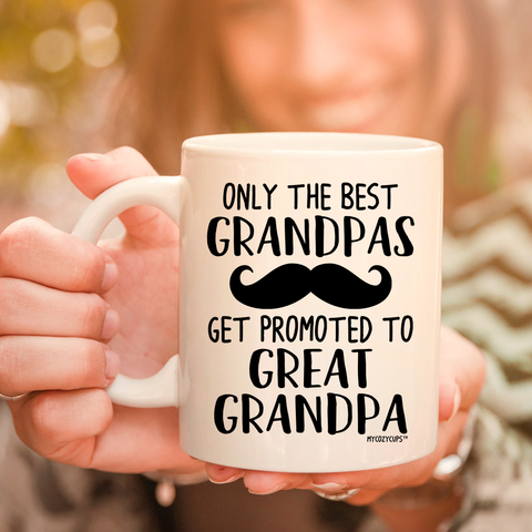 Image of Only The Best Grandpas Get Promoted to Great Grandpa 11oz 15oz Coffee Mug