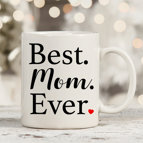 Image of Best Mom Ever 11oz 15oz Coffee Mug