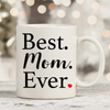 Best Mom Ever 11oz 15oz Coffee Mug