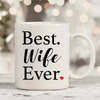 Best Wife Ever 11oz 15oz Coffee Mug