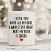 I Love You With All My Butt 11oz 15oz Coffee Mug