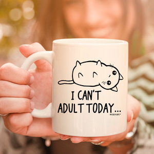 I Can't Adult Today - Cat 11oz 15oz Coffee Mug
