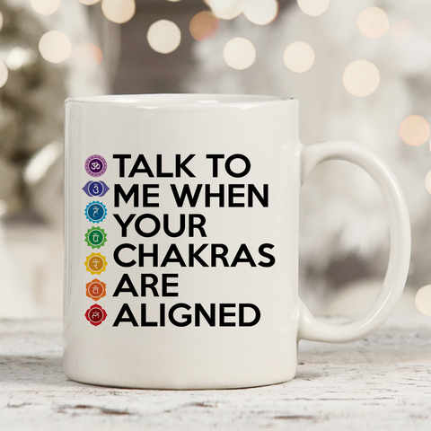 Chakras Are Aligned 11oz 15oz Coffee Mug