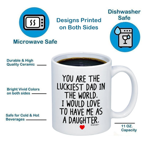 Image of You Are The Luckiest Dad In The World 11oz 15oz Coffee Mug