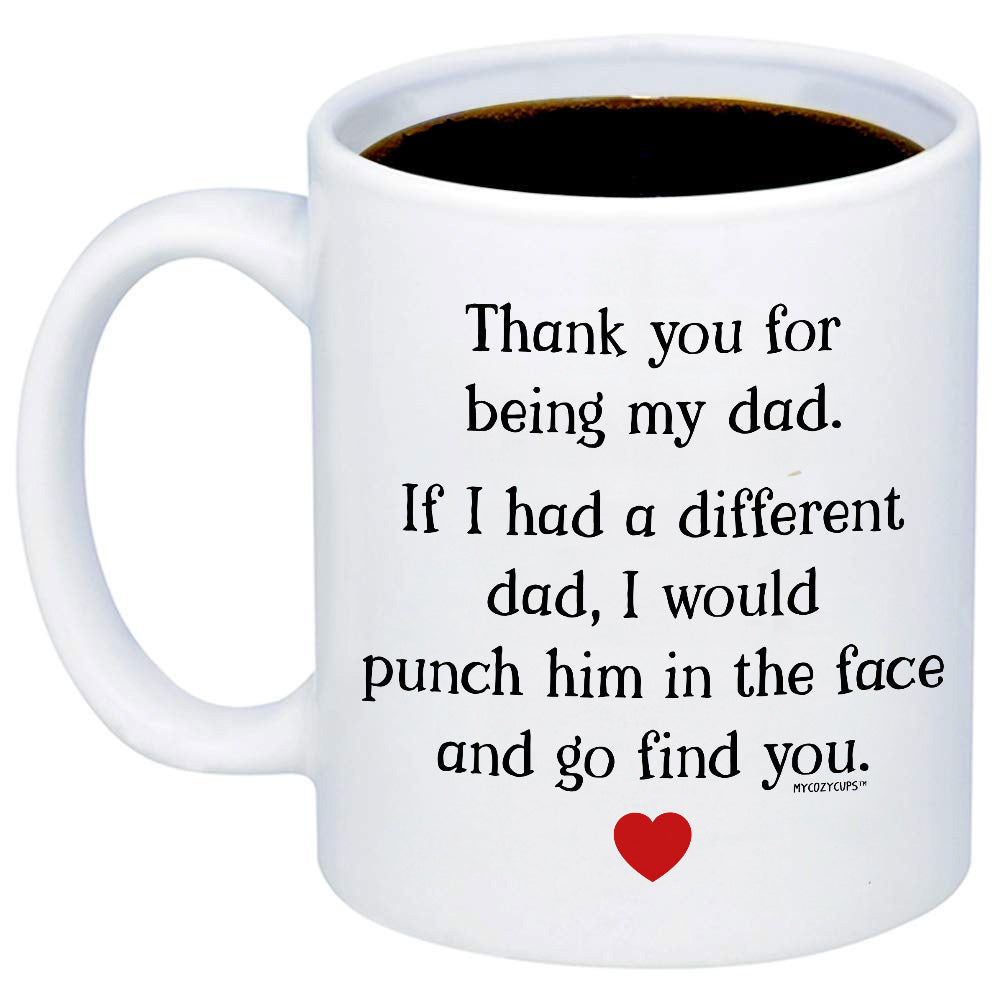 Thank You For Being My Dad 11oz 15oz Coffee Mug