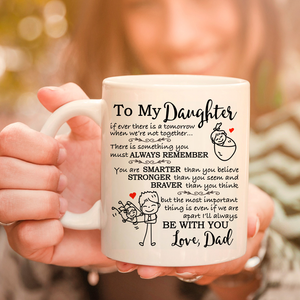 To My Daughter Love Dad 11oz 15oz Coffee Mug