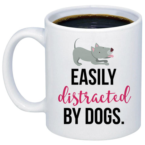 Easily Distracted By Dogs 11oz 15oz Coffee Mug