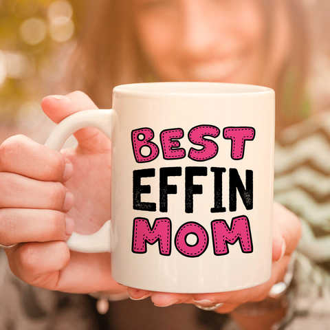 Best Effin Mom 11oz 15oz Coffee Mug