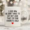 I'm Your Favorite Child 11oz 15oz Coffee Mug