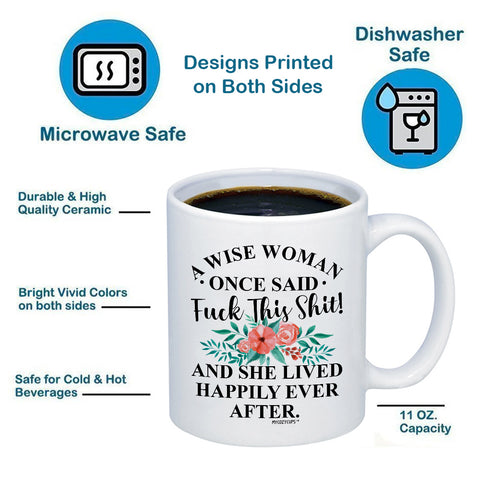 A Wise Woman Once Said ***** 11oz 15oz Coffee Mug