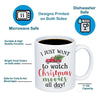 Image of I Just Want To Watch Christmas Movies All Day 11oz 15oz Coffee Mug