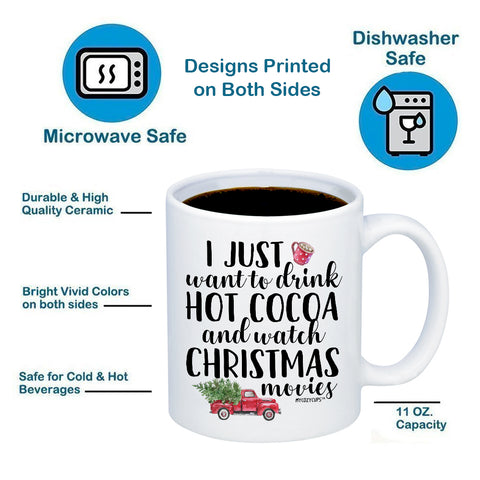 Image of I Just Want To Drink Hot Cocoa And Watch Christmas Movies 11oz 15oz Coffee Mug