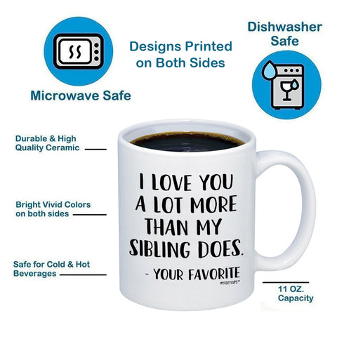 Image of I Love You More Than My Sibling Does 11oz 15oz Coffee Mug