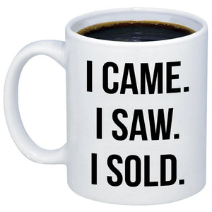 I Came I Saw I Sold Realtor 11oz 15oz Coffee Mug