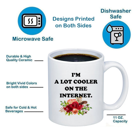 Image of I'm A Lot Cooler On The Internet 11oz 15oz Coffee Mug