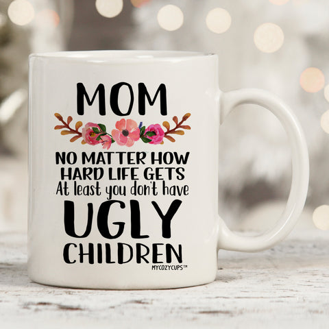 Mom, Ugly Children 11oz 15oz Coffee Mug