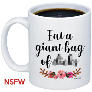 Eat a Giant Bag of * 11oz 15oz Coffee Mug