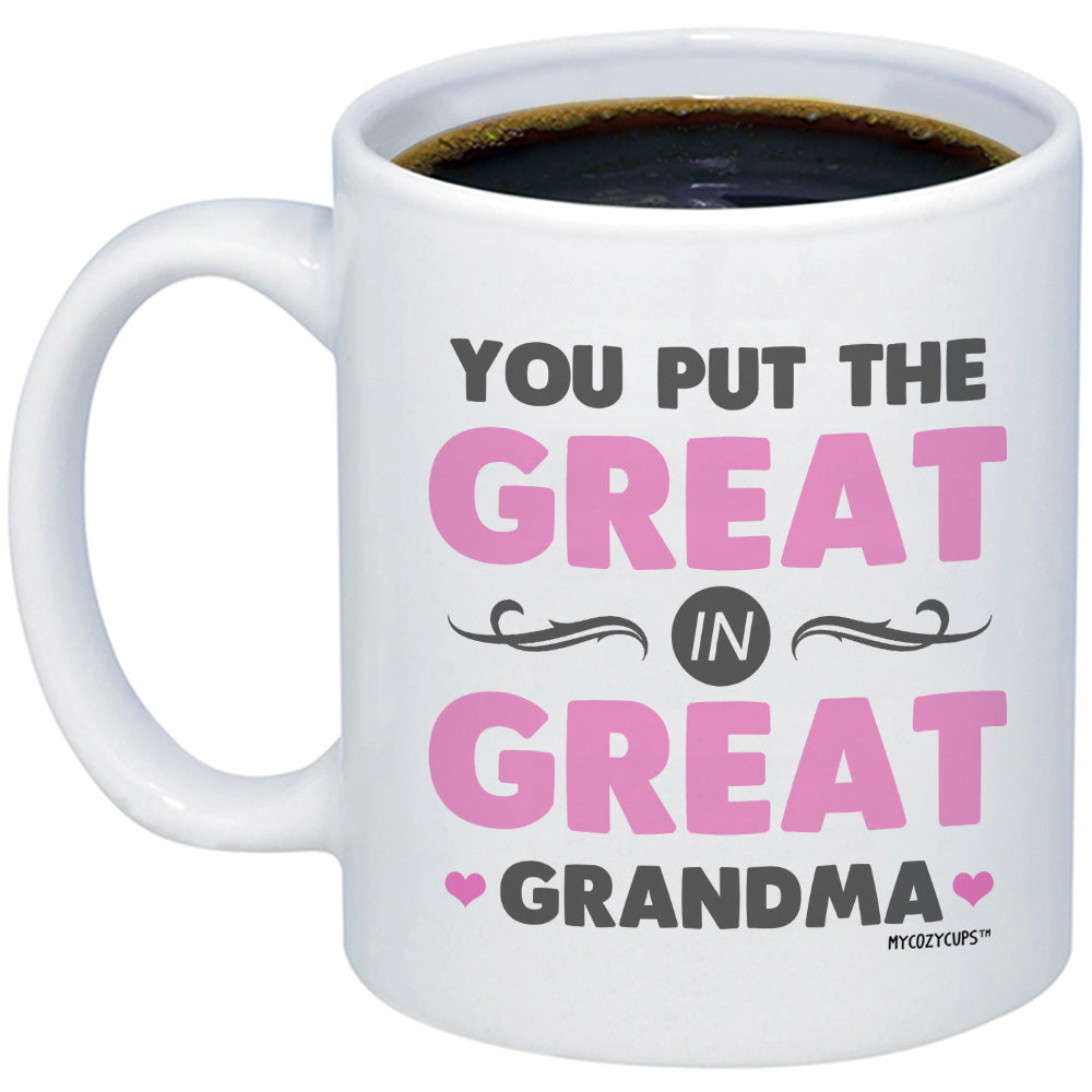 You Put the Great in Great Grandma 11oz 15oz Coffee Mug