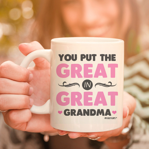 Image of You Put the Great in Great Grandma 11oz 15oz Coffee Mug