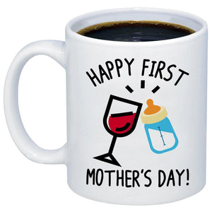 Happy First Mother's Day 11oz 15oz Coffee Mug