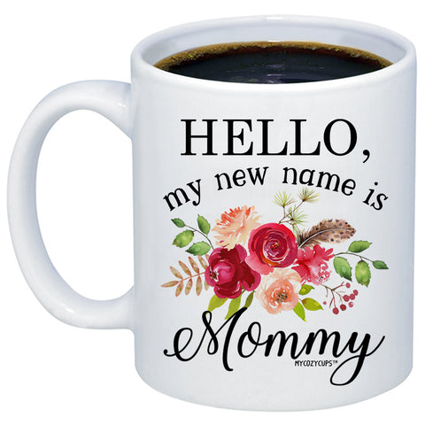 Hello My New Name Is Mommy 11oz 15oz Coffee Mug