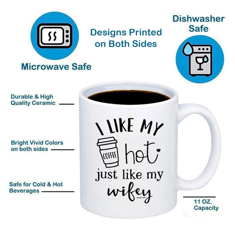 I Like My Coffee Hot Just Like My Wifey 11oz 15oz Coffee Mug