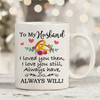 To My Husband 11oz 15oz Coffee Mug