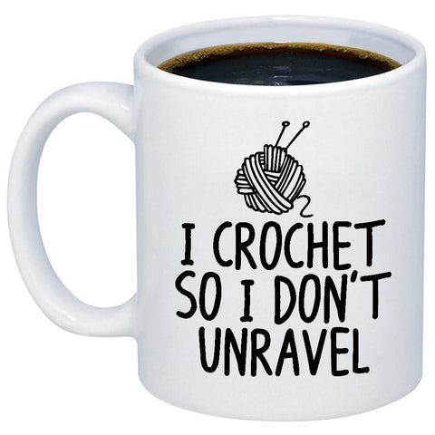 I Crochet So I Don't Unravel 11oz 15oz Coffee Mug