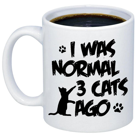 I Was Normal 3 Cats Ago 11oz 15oz Coffee Mug