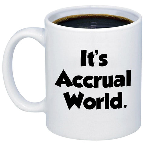 It's Accrual World 11oz 15oz Coffee Mug
