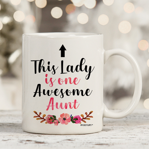 This Lady Is One Awesome Aunt 11oz 15oz Coffee Mug