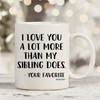I Love You More Than My Sibling Does 11oz 15oz Coffee Mug