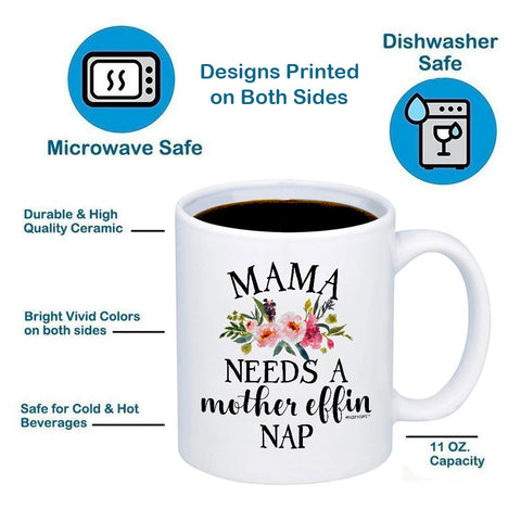 Mama Needs a Mother Effin' Nap 11oz 15oz Coffee Mug