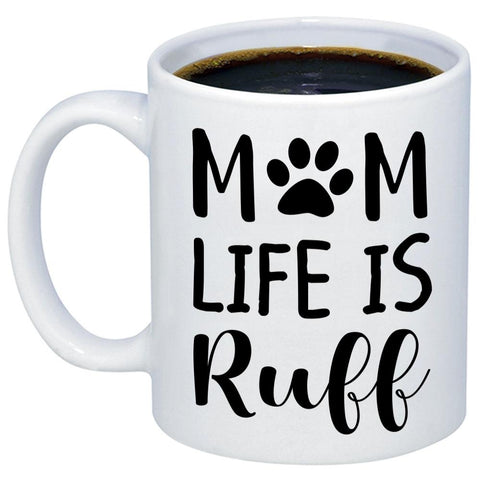 Mom Life Is Ruff 11oz 15oz Coffee Mug