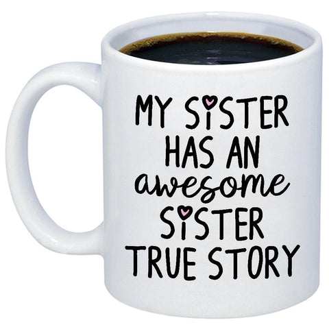 My Awesome Sister 11oz 15oz Coffee Mug