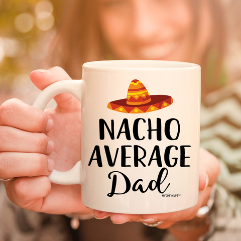 Image of Nacho Average Dad 11oz 15oz Coffee Mug