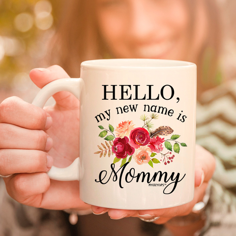Image of Hello My New Name Is Mommy 11oz 15oz Coffee Mug