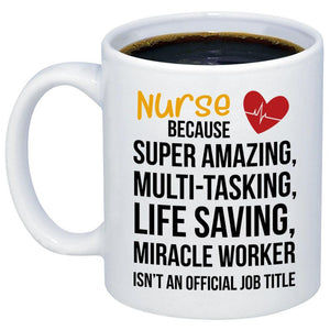 Nurse Miracle Worker 11oz 15oz Coffee Mug