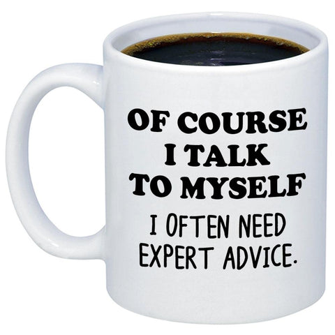 Image of Of Course I Talk To Myself 11oz 15oz Coffee Mug