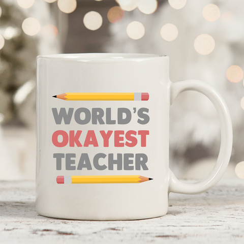 World's Okayest Teacher 11oz 15oz Coffee Mug