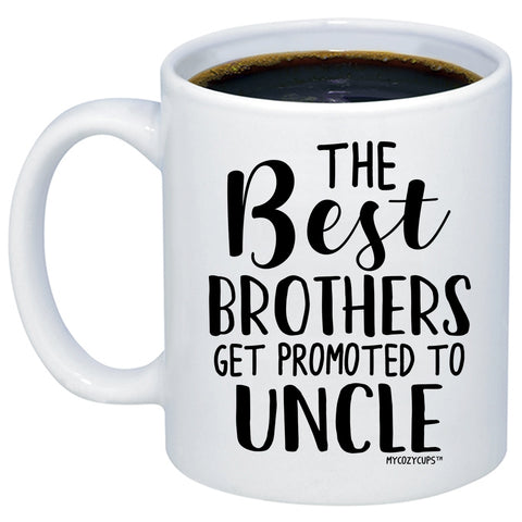 Image of The Best Brothers Get Promoted to Uncle 11oz 15oz Coffee Mug