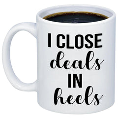 I Close Deals In Heels Realtor 11oz 15oz Coffee Mug