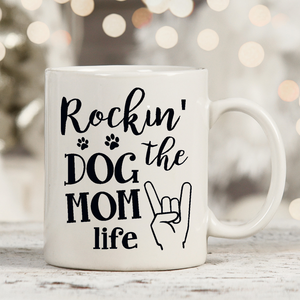 Rockin The Dog Mom Life 11oz 15oz Coffee Mug